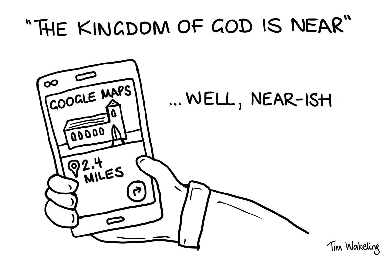 The Kingdom of God is near