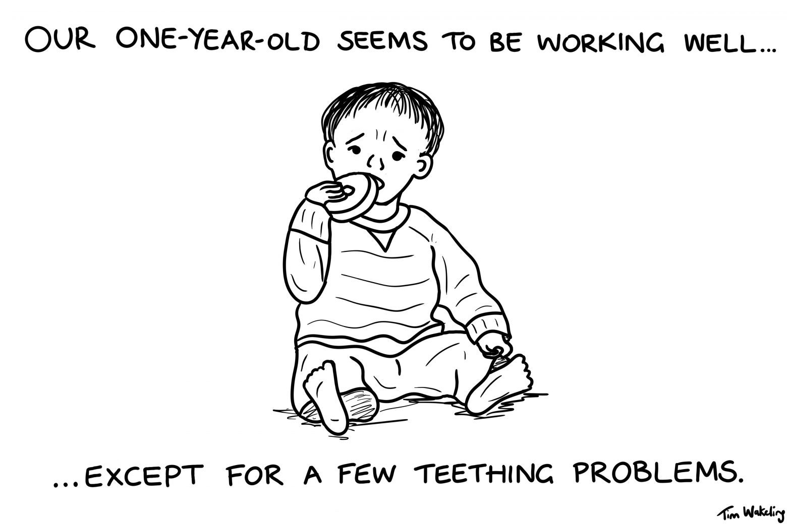 Teething problems