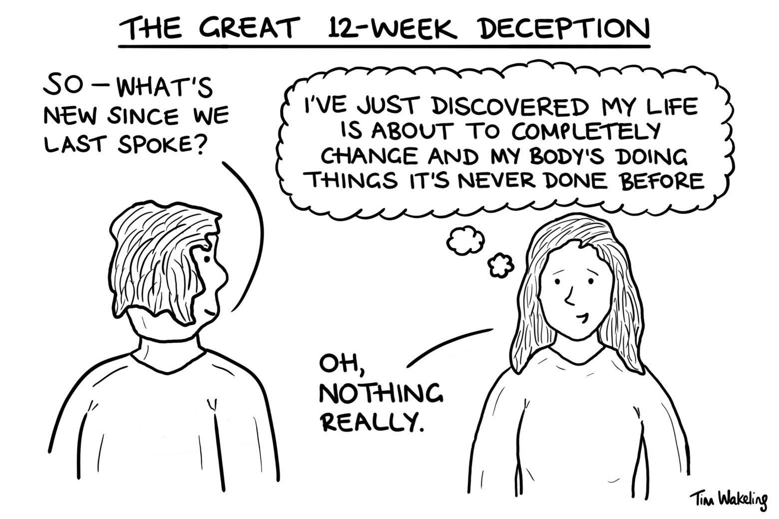 The Great 12-Week Deception